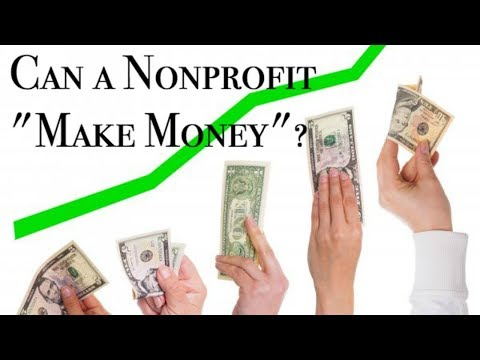 "Can a Nonprofit ""Make Money""?"