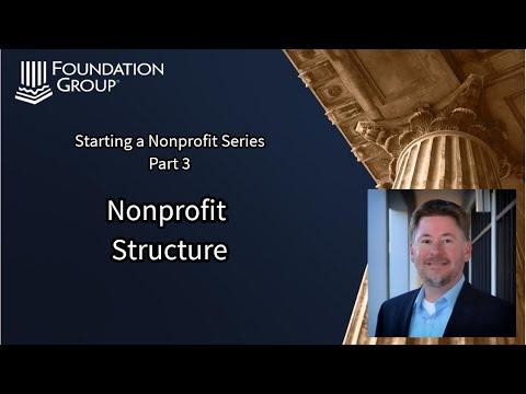 Starting a Nonprofit (Part 3): Nonprofit Structure