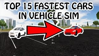 TOP 15 FASTEST CARS IN VEHICLE SIMULATOR