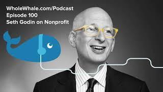 Seth Godin on Nonprofit Marketing & Fundraising 2019