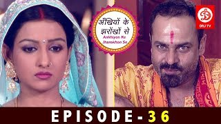 Ankhiyon Ke Jharokhon Se Episode 36 | Hindi Tv Series 2019 | हिन्दी सीरियल 2019 | DRJ TV Shows 2019
