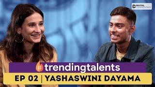 Trending Talents Episode 2 | Ft. Yashaswini Dayama