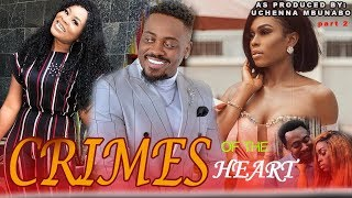 CRIMES OF THE HEART PART 2//latest nollywood movies//trending movies 2019