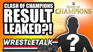 WWE Clash Of Champions 2019 Result LEAKED?! WrestleTalk News Sept. 2019