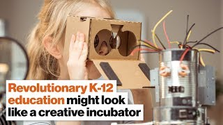 Revolutionary K-12 education might look like a creative incubator | Catherine Fraise