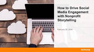 Webinar: How to Drive Social Media Engagement with Nonprofit Storytelling 2019-02-28