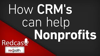 How CRM's can help Nonprofits | Redcast EP:14 part:1of 4