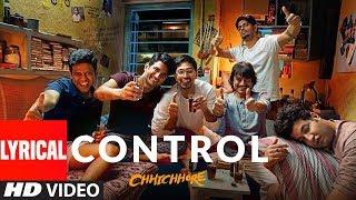 LYRICAL: Control   CHHICHHORE   Sushant, Shraddha   Pritam, Amitabh Bhattacharya   T-Series