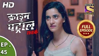 Crime Patrol Satark Season 2 - Ep 45 - Full Episode - 13th September, 2019