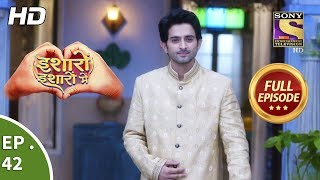Isharon Ishaaron Mein - Ep 42 - Full Episode - 10th September, 2019