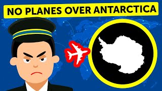 Why Planes Don't Fly Over Antarctica