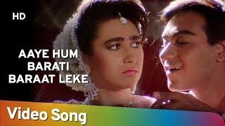 Aaye Hum Baraati | Jigar (1992) | Ajay Devgan | Karishma Kapoor | Popular 90's Song