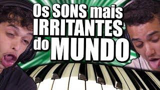 OS SONS MAIS IRRITANTES DO MUNDO!! Tente NÃO Sentir AGONIA!!