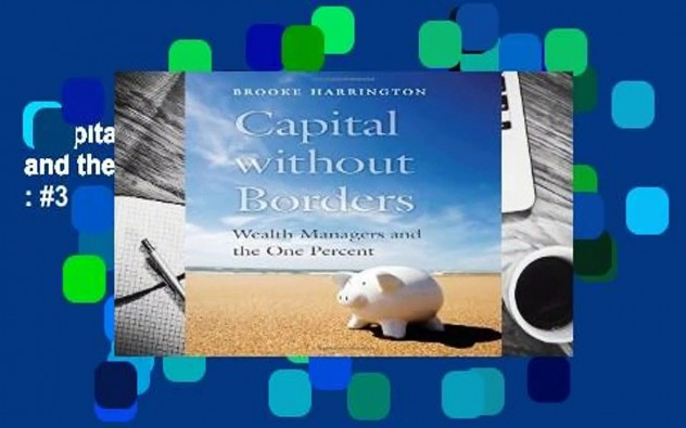 Capital Without Borders: Wealth Managers and the One Percent  Best Sellers Rank : #3