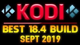 BEST KODI 18.4 BUILD!! SEPTEMBER 2019 - ★KRYPTIKZ BUILD★ Update for Amazon Firestick & Android