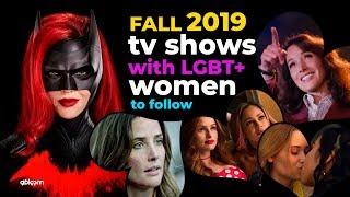 Fall 2019 TV shows with lgbt women to follow ⚢