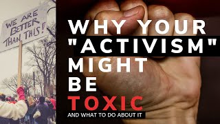 Activism: You're Doing It Wrong.