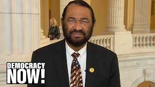 """""""We've Reached Critical Mass"""": Rep. Al Green on Pelosi Vow to Impeach Trump for """"Dastardly Deeds"""""""