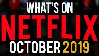 The Best Stuff Coming To Netflix October 2019