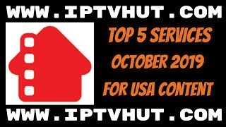 Top 5 IPTV Services October 2019 By CableKill