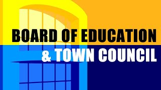 Board of Education and Town Council Meetings of November 19, 2019