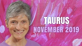 TAURUS  November 2019 Astrology Horoscope Forecast - Relationships and Money Flourish
