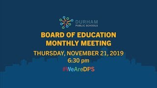Durham Board of Education Monthly Meeting November 21, 2019 6:30 PM