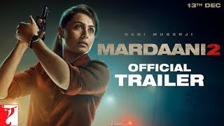 Mardaani 2 | Official Trailer | Rani Mukerji | Releasing 13 December 2019