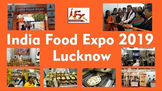 UP's Biggest Food Exhibition | Lucknow | India Food Expo | 8th November 2019