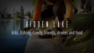 Hidden Lake  |  Kids, Fishing, Family, Friends, Drones and Food  |  November 2019
