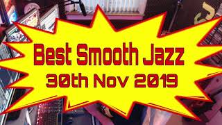 Best Smooth Jazz : 30th Nov 2019 : Host Rod Lucas