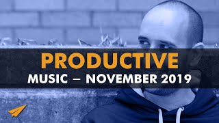 Productive Music Playlist | 2 Hour Mix | November 2019 | #EntVibes