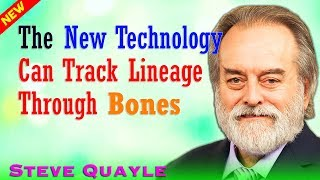Steve Quayle Lastest (December 07, 2019) — The New Technology Can Track Lineage Through Bones