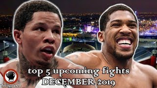 TOP 5 UPCOMING FIGHTS OF DECEMBER 2019