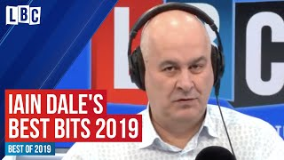 Iain Dale's Best LBC Moments 2019 | Best of 2019