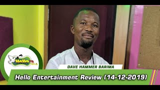 Hello Entertainment Review With Dave Hammer Barima (14/12/2019)
