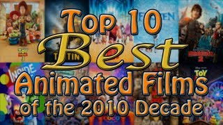 Top 10 Best Animated Films of the 2010 Decade