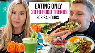 EATING 2019 FOOD TRENDS FOR 24 HOURS !!!