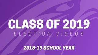 Class of 2019 Election Videos (2018-19 School Year)