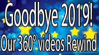 Our 2019 360° Videos Rewind | Happy new Year 2020!
