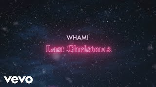 Wham! - Last Christmas (Official Lyric Video)