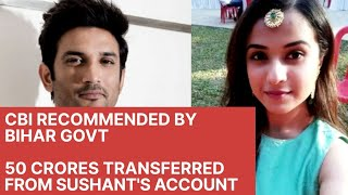 CBI Recommended By Bihar Govt l 50 Crores Had Been Transferred From Sushant's Account l