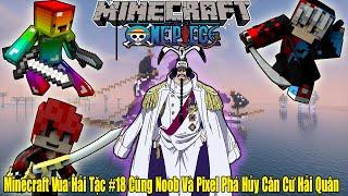 Minecraft Vua Hải Tặc #18 Cùng Noob T Gaming Và Pixel Gamer Phá Hủy Căn Cứ Hải Quân