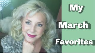MARCH FAVORITES ~ Beauty, Fashion & Lifestyle ~ Collab w/Cathy's Life Over 50