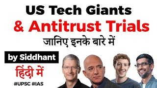 Big Tech Companies Antitrust Hearing explained, Why 4 biggest companies are going under trial? #UPSC