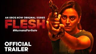 FLESH Official Trailer | Eros Now Originals | Swara Bhasker | 21st August