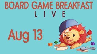 Board Game Breakfast LIVE (Aug 13)