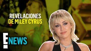 Las épicas revelaciones de Miley Cyrus