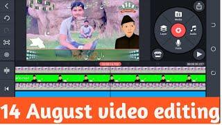 14 August trending video editing in kinemaster    14 August ki trending video kaise banaye