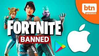 Fortnite Banned From Apple and Google App Stores